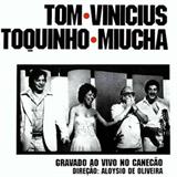 Tom, Vinícius, Toquinho & Miucha - Live In Rio