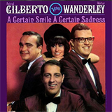 A Certain Smile, A Certain Sadness (with Walter Wanderley)