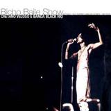 Bicho Baile Show - Caetano & Banda Black Rio