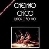 Caetano E Chico Juntos - Ao Vivo