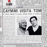 Caymmi Visita Tom - E leva seus filhos Nana, Dori e Danilo