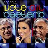 Ivete, Gil E Caetano