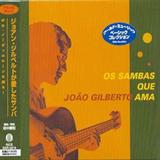 Os Sambas Que João Gilberto Ama