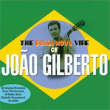 The Bossa Nova Vibe of Joao Gilberto Disc 1