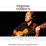 Maxximum - Toquinho